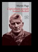 Martin Page, «L'apicoltura secondo Samuel Beckett» (Clichy, 2013)
